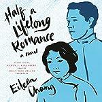 Half a Lifelong Romance: A Novel | Eileen Chang