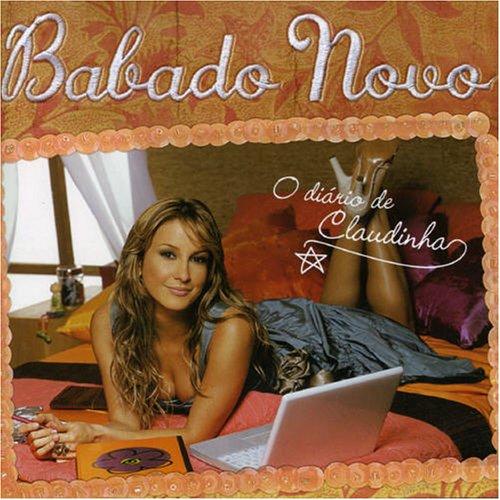 Babado Novo - O Diário De Claudinha - Zortam Music