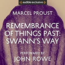 Remembrance of Things Past: Swann's Way | Livre audio Auteur(s) : Marcel Proust, Scott Moncrieff - translator Narrateur(s) : John Rowe