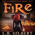 Fire Audiobook by L. B. Gilbert Narrated by Tanya Eby