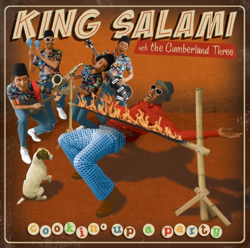 King Salami & The Cumberland 3 - Cookin Up a Party