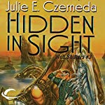 Hidden in Sight: Web Shifters, Book 3 | Julie E. Czerneda