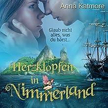Herzklopfen in Nimmerland (Eine zauberhafte Reise 1) Hörbuch von Anna Katmore Gesprochen von: Janine Balkos, Moritz Zelkowicz