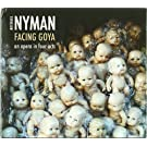 NYMAN: Facing Goya (An Opera in Four Acts) & Bonus CD The Best of Nyman Opera