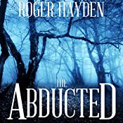 The Abducted: A Race Against Time, Book 1   Roger Hayden