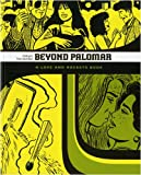 Gilbert Hernandez Love and Rockets: Beyond Palomar v. 6
