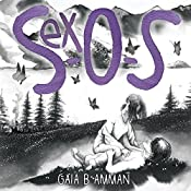 Sex-O-S: The Tragicomical Adventure of An Italian Surviving the First Time, Book 4 | Gaia B Amman