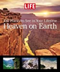 Life: Heaven on Earth: 100 Places to...
