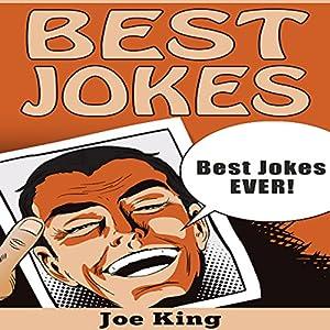 Best Jokes: Best Jokes EVER!: Funny Jokes, Stories & Riddles, Book 7 Hörbuch von Joe King Gesprochen von: Michael Hatak