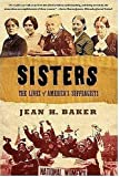 Sisters: The Lives of America's Suffragists
