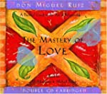 The Mastery of Love: A Practical Guid...