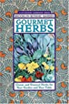 Gourmet Herbs: Classic and Unusual He...