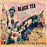 Black Tea: The Legend of Jessi James