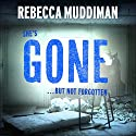 Gone: Gardner and Freeman, Book 2 Audiobook by Rebecca Muddiman Narrated by Tim Bruce