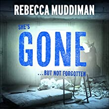 Gone Audiobook by Rebecca Muddiman Narrated by Tim Bruce