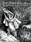 The Dore Gallery: His 120 Greatest Illustrations (Dover Pictorial Archives) (048640160X) by Dore, Gustave