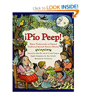 ¡Pío Peep!: Traditional Spanish Nursery Rhymes
