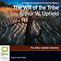 The Will of the Tribe: An Inspector Napoleon Bonaparte Mystery Audiobook by Arthur Upfield Narrated by Peter Hosking