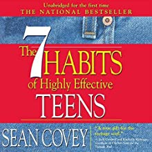 The 7 Habits of Highly Effective Teens: The Ultimate Teenage Success Guide (       UNABRIDGED) by Sean Covey Narrated by Sean Covey