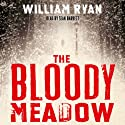 The Bloody Meadow (       UNABRIDGED) by William Ryan Narrated by Sean Barrett