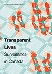 Transparent Lives: Surveillance in Ca...