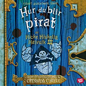 Hur du blir pirat [How to Be a Pirate] | [Cressida Cowell, Katarina Kuick (translator), Sven Fridén (translator)]