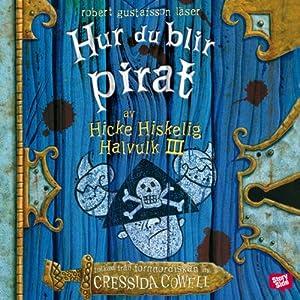 Hur du blir pirat [How to Be a Pirate] | [Cressida Cowell, Katarina Kuick (translator), Sven Fridén (translator)]
