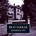 Brat Farrar (       UNABRIDGED) by Josephine Tey Narrated by Carole Boyd