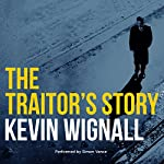 The Traitor's Story | Kevin Wignall
