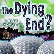The Dying End?: A Joe Bev Radio Drama Performance Auteur(s) : Daws Butler Narrateur(s) : Joe Bevilacqua