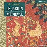 echange, troc Claude Fauque, Marie-Noëlle Bayard - Le Jardin médiéval