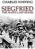 Siegfried: The Nazis' Last Stand