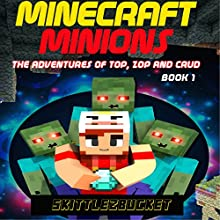 The Adventures of Top, Zop, and Crud: An Unofficial Minecraft Adventure Book 1 (       UNABRIDGED) by Skittlez Bucket Narrated by Skitlez Bucket