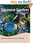 Japanese Gardens in a Weekend: Projec...