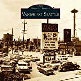 Image of Vanishing Seattle 2009 Calendar (Calendars of America) (Calendars of America) (Historic Images (Arcadia Publishing))