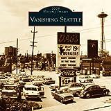 Image of Vanishing Seattle 2009 Calendar (Calendars of America) (Calendars of America) (Historic Images (Arcadia Publishing))