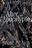 After the Apocalypse (prose edition): 2012 Scars Publications prose Collection book (148116581X) by Kuypers, Janet