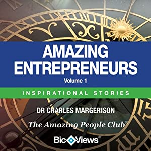 Amazing Entrepreneurs - Volume 1: Inspirational Stories | [Charles Margerison]