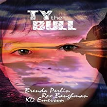 Ty the Bull (       UNABRIDGED) by Brenda Perlin, K. D. Emerson, Rex Baughman Narrated by Matt Braver