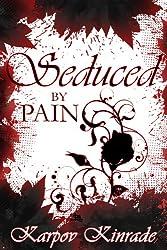 Seduced by Pain (The Seduced Saga Book 2)