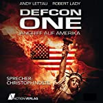 Defcon One: Angriff auf Amerika | Andy Lettau,Robert Lady
