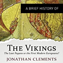 A Brief History of the Vikings: Brief Histories (       UNABRIDGED) by Jonathan Clements Narrated by Mark Meadows