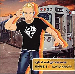 David knapp global groove house 2 music for Groove house music