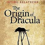 The Origin of Dracula | Irving Belateche