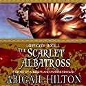 The Scarlet Albatross: A Story of Airships and Panamindorah: Refugees, Book 1 Audiobook by Abigail Hilton Narrated by Lauren Harris, Rish Outfield