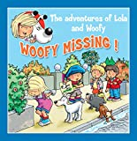 Woofy Missing!: Fun stories for children (Lola & Woofy Book 6)