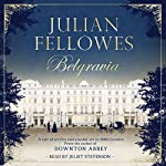 Julian Fellowes' Belgravia by Julian Fellowes