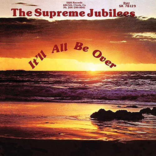 The Supreme Jubilees-Itll All Be Over (Remastered)-CDA-2015-wAx Download