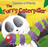 The Furry Caterpillar (Bamboo & Friends)