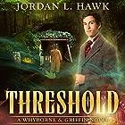 Threshold: Whyborne & Griffin, Volume 2 Hörbuch von Jordan L. Hawk Gesprochen von: Julian G. Simmons